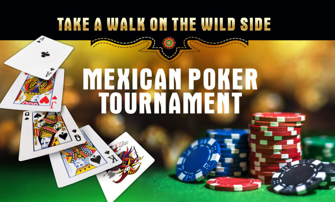 Mexican Poker Tournament
