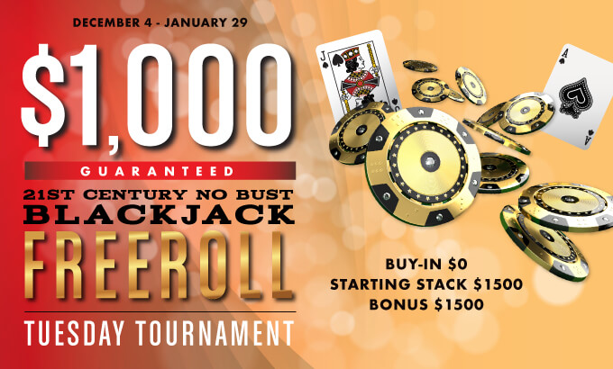 $1K Guaranteed 21st Century No Bust Blackjack Freeroll Tournament