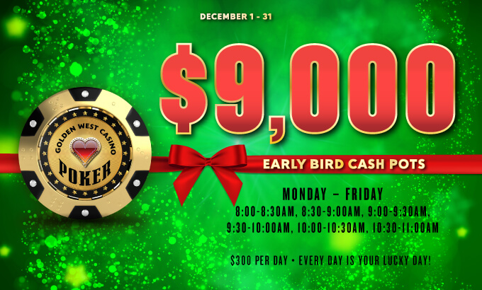 $9K Early Bird Cash Pots