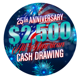 July 25th 25th Anniversary $2,500 Cash Drawing