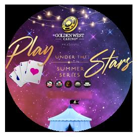 Golden West Casino Presents: Play Under the Stars – Summer Series