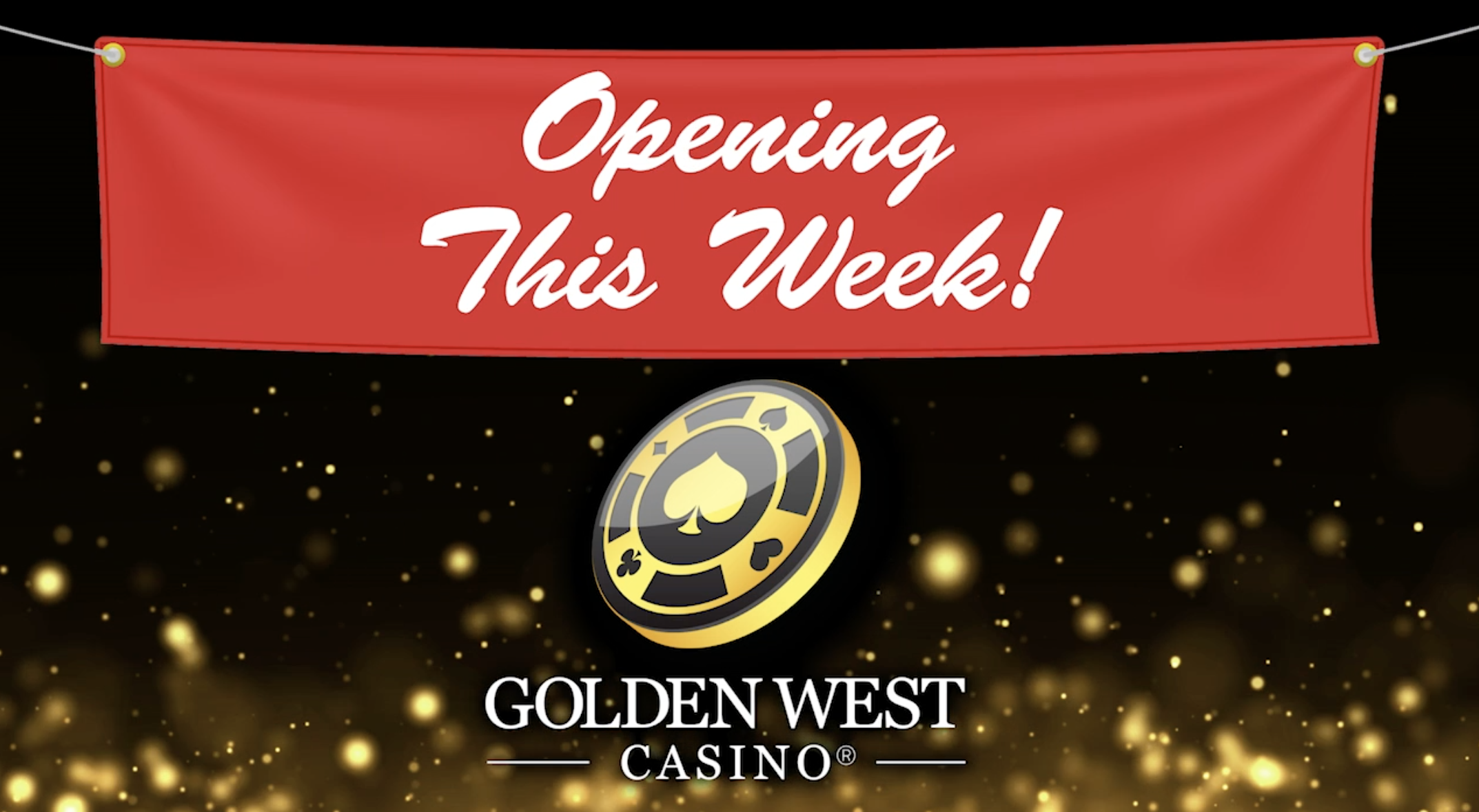 Opening This Week! Golden West Casino