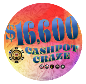$16,600 Cashpot Craze May 16th-June 27th 5 Drawings Every Friday & Saturdays at 4:30pm, 6:30pm, 8:30pm, 10:30pm & 12:30am. 4 Drawings Every Sunday. Every Drawing is Two Lucky Tables for $100 Each at 4:30pm, 6:30pm, 8:30pm & 10:30pm. Must be present to win.